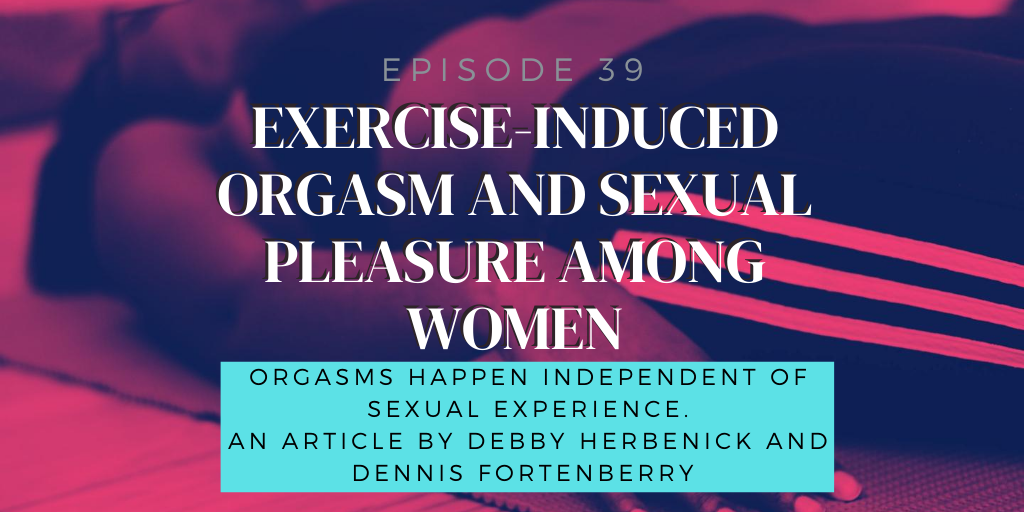 E39. Exercise-induced orgasm and pleasure among women