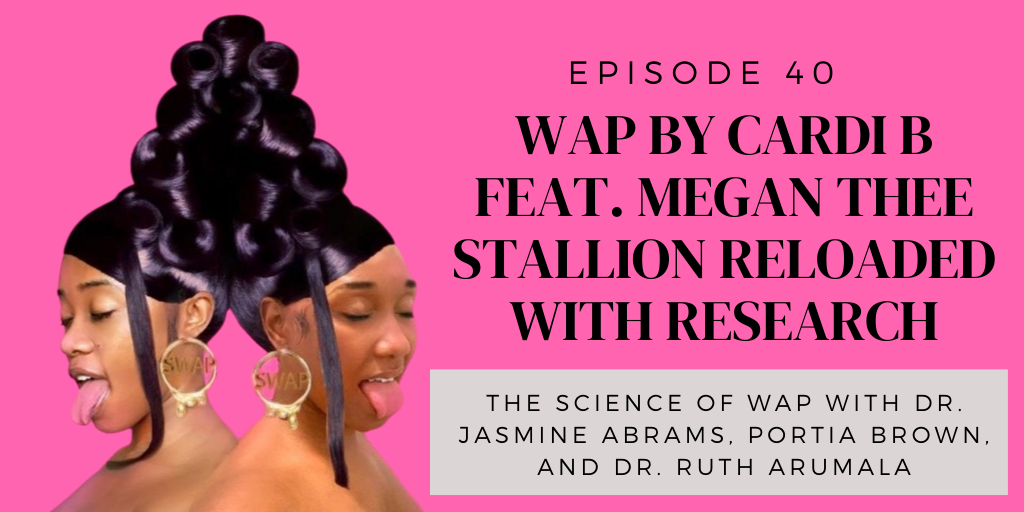 E40. The Science of Wet A** Pu$%y feat. Dr. Jasmine Abrams, Portia Brown, and Dr. Ruth Arumala