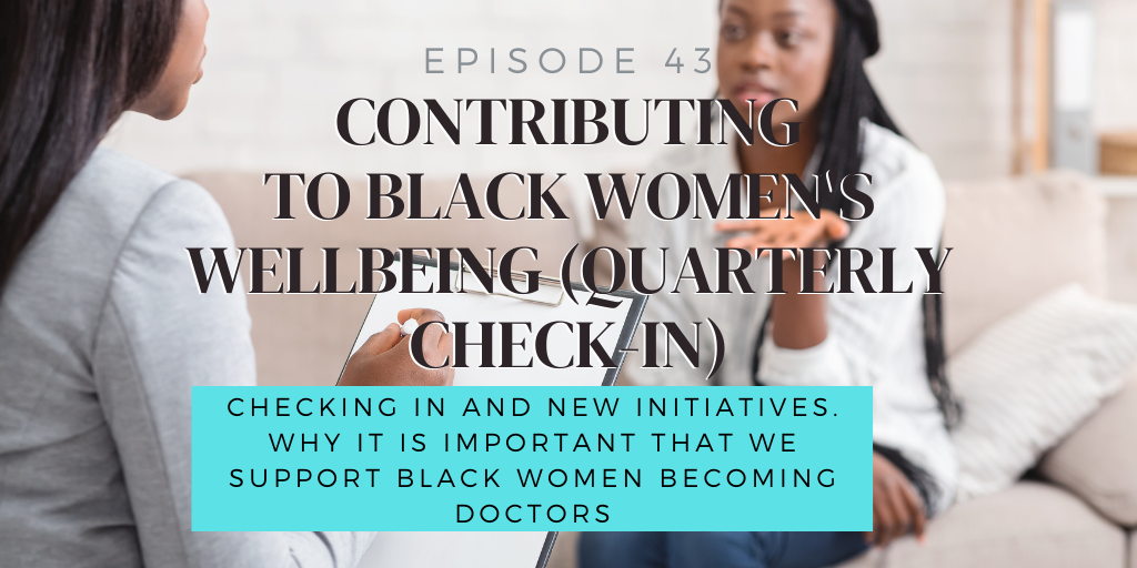 E43. Contributing to Black Women's Wellbeing (Quarterly Check-in)