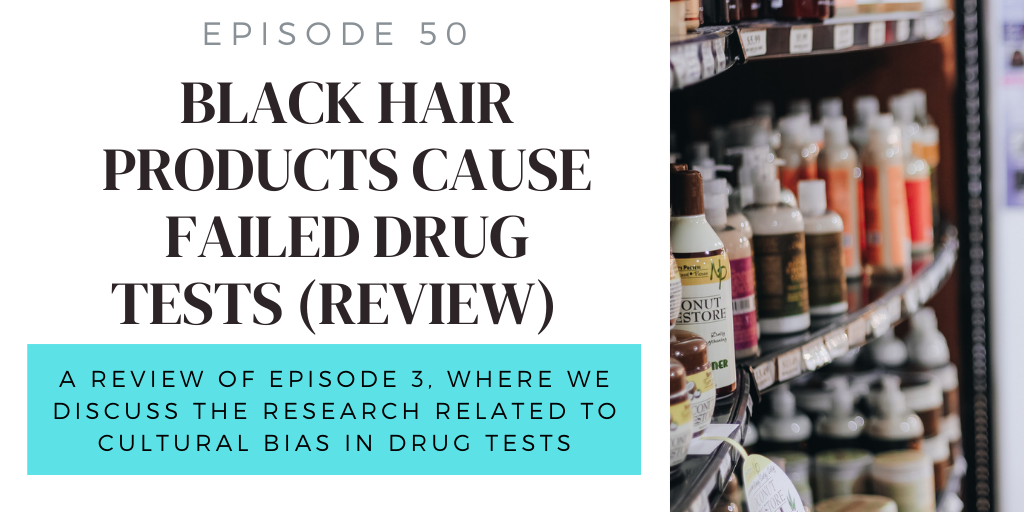 50. Black hair products cause failed drug tests (REVIEW)