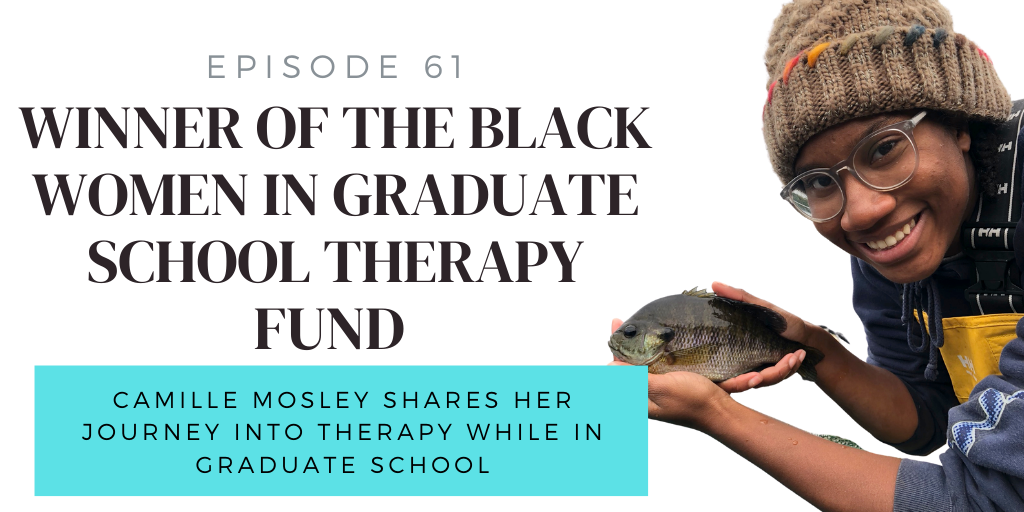 61. Winner of the Black Women in Graduate School Therapy Fund