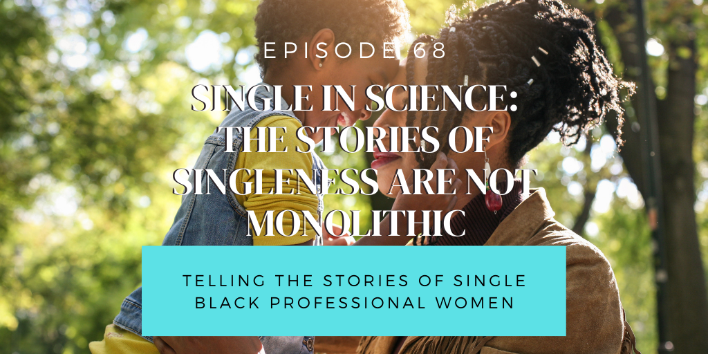 68. Single in Science: The stories of singleness are not monolithic